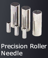 Precision Roller ・ Needle